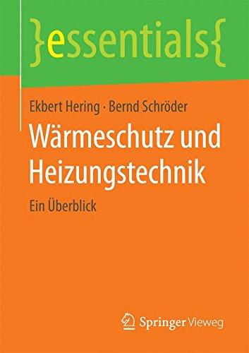 Wärmeschutz und Heizungstechnik: Ein Überblick (essentials) (German Edition)