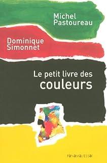 Le petit livre des couleurs, Pastoureau, Michel