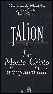 Talion. Le Monte-Cristo d'aujourd'hui par Montella