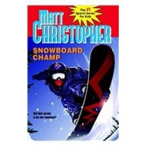 Snowboard Champ (Matt Christopher Legends in ()