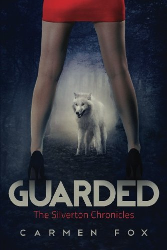 Guarded: The Silverton Chronicles (Volume 1)