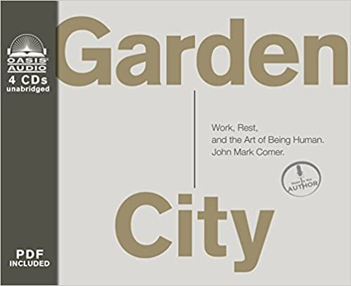 Book Garden City: Work, Rest, and the Art of Being Human.