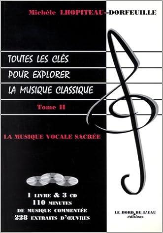 Toutes Les Cles Pour Explorer La Musique Classique Tome 2