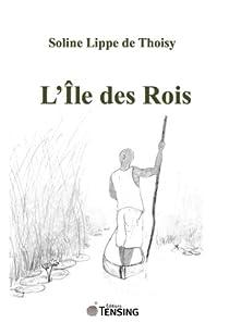 L'Ile des Rois par Lippe de Thoisy
