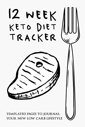 12 Week Keto Diet Tracker: Templated Pages To Journal Your New Low Carb - Balance Tracker Fitness New