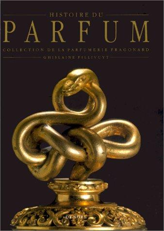 Histoire du Parfum : De l'Egypte au XIXe siècle - Collection de la Parfumerie Fragonard