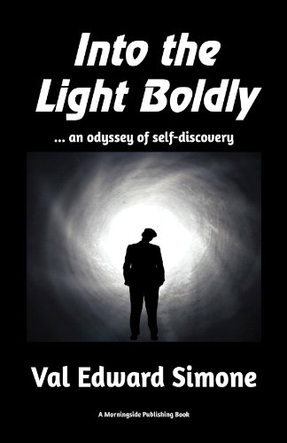 Book: Into the Light Boldly . . . an odyssey of self-discovery by Val Edward Simone