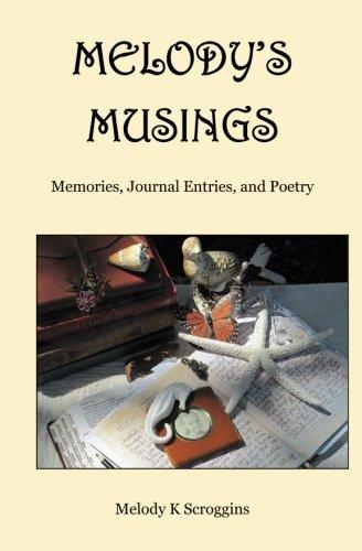 Melody's Musings: Memories, Journal Entries, & Poetry