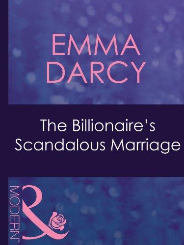 The Billionaire's Scandalous Marriage (Modern Romance) (Modern Romance)
