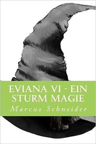Eviana VI: Ein Sturm Magie: Volume 6