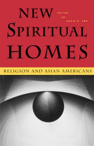 New Spiritual Homes: Religion and Asian Americans (Intersections: Asian and Pacific American Transcultural Studies)