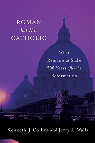 Roman but not catholic what remains at stake 500 years after the roman but not catholic what remains at stake 500 years after the reformation by fandeluxe Images
