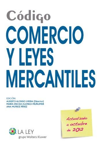 Descargar Libro Código Comercio Y Leyes Mercantiles 2012 Alberto Alonso Ureba