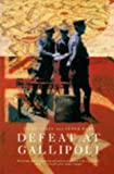 img - for Defeat at Gallipoli by Nigel Steel (1995-04-07) book / textbook / text book