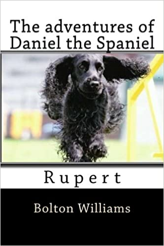 The adventures of Daniel the Spaniel: Rupert (Book 6)