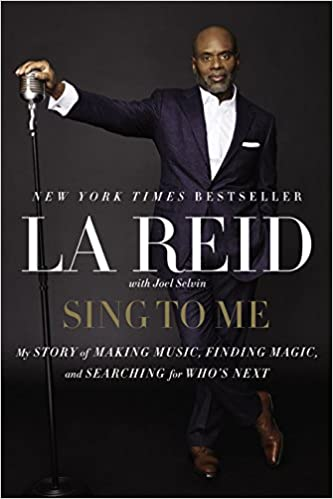 Sing To Me: My Story Of Making Music, Finding Magic, And Searching For Who's Next by La Reid