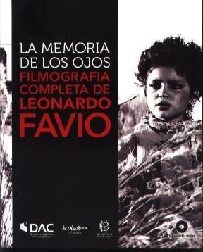 Read Online La memoria de los ojos : filmografía completa de Leonardo Favio ebook