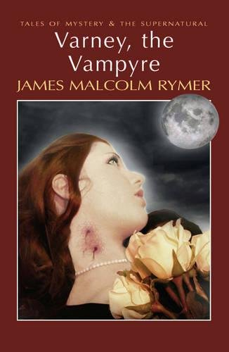 Varney the Vampyre (Tales of Mystery & the Supernatural)