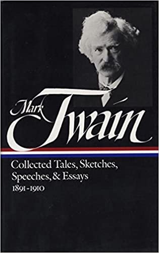 mark twain collected tales sketches speeches and essays  mark twain collected tales sketches speeches and essays volume 2 1891 1910 library of america mark twain 9780940450738 com books