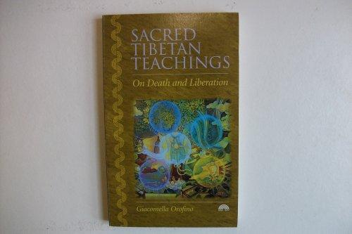 Sacred Tibetan Teachings: Death and Liberation Giacomella Orofino