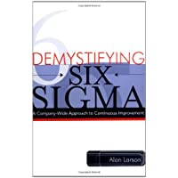 Demystifying Six Sigma: A Company-Wide Approach to Continuous Improvement