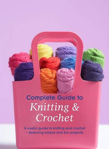 Complete guide to modern knitting and crocheting,: alice carroll.