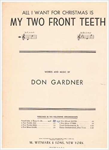 All I Want For Christmas Is My Two Front Teeth Lyrics.All I Want For Christmas Is My Two Front Teeth Piano Vocal