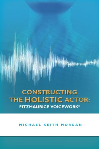 Download Constructing the Holistic Actor: FITZMAURICE VOICEWORK pdf epub