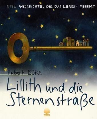 Lillith und die Sternenstrasse: Eine Geschichte, die das Leben feiert