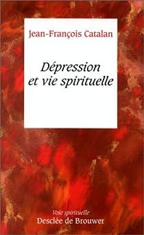 Dépression et vie spirituelle par Catalan