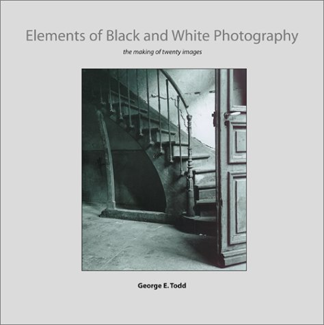 Elements of Black and White Photography: The Making of Twenty Images