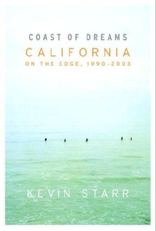 Coast of Dreams: California on the Edge, 1990-2003 pdf epub