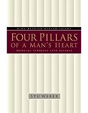 Four Pillars of a Man's Heart : Bringing Strength into Balance