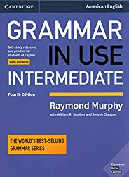 Grammar in Use Intermediate Student's Book with Answers: Self-study Reference and Practice for Students of