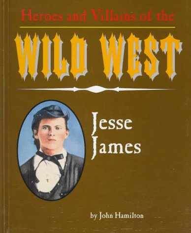 Jesse James (Heroes & Villains of the Wild West)