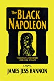 The Black Napoleon, James Jess Hannon, 1587216361