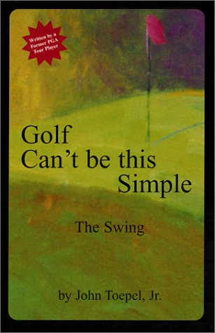 Golf Can't be this Simple: The Swing