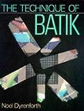 The Technique of Batik, Noel Dyrenforth, 0713404078