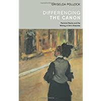 Differencing the Canon: Feminism and the Writing of Art's Histories