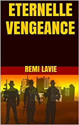 ETERNELLE VENGEANCE (French Edition)