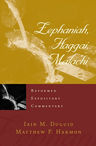 Zephaniah, Haggai, Malachi (Reformed Expository Commentaries)
