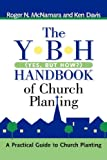 The Y-B-H Handbook of Church Planting (Yes, but How?), Roger Mcnamara, 1597811041