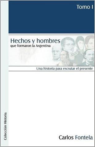 Book Hechos y Hombres Que Formaron La Argentina. Tomo I: 1