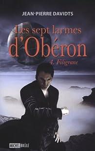 Les sept larmes d'Obéron, tome 4 : Filigrane par Jean-Pierre Davidts