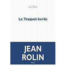 Le Traquet kurde (FICTION) (French Edition)