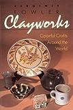 Clayworks, Virginie Fowler, 0131364170
