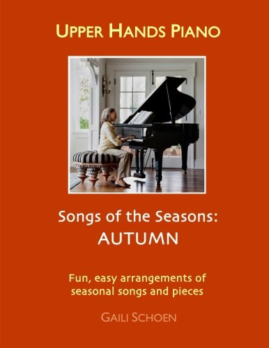 Upper Hands Piano: SONGS OF THE SEASONS: (Halloween Songs For Piano)