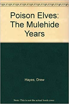 Book Poison Elves: The Mulehide Years by Drew Hayes (2001-09-06)