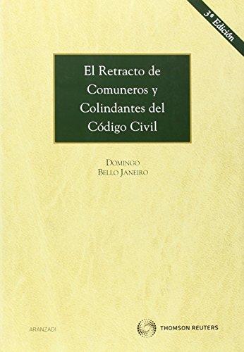 El retracto de comuneros y colindantes del Código Civil (Monografía) por Bello Janeiro, Domingo