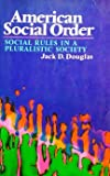 American Social Order, J. D. Douglas, 0029075300